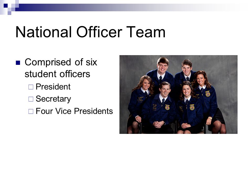 National Officer Team Comprised of six student officers President