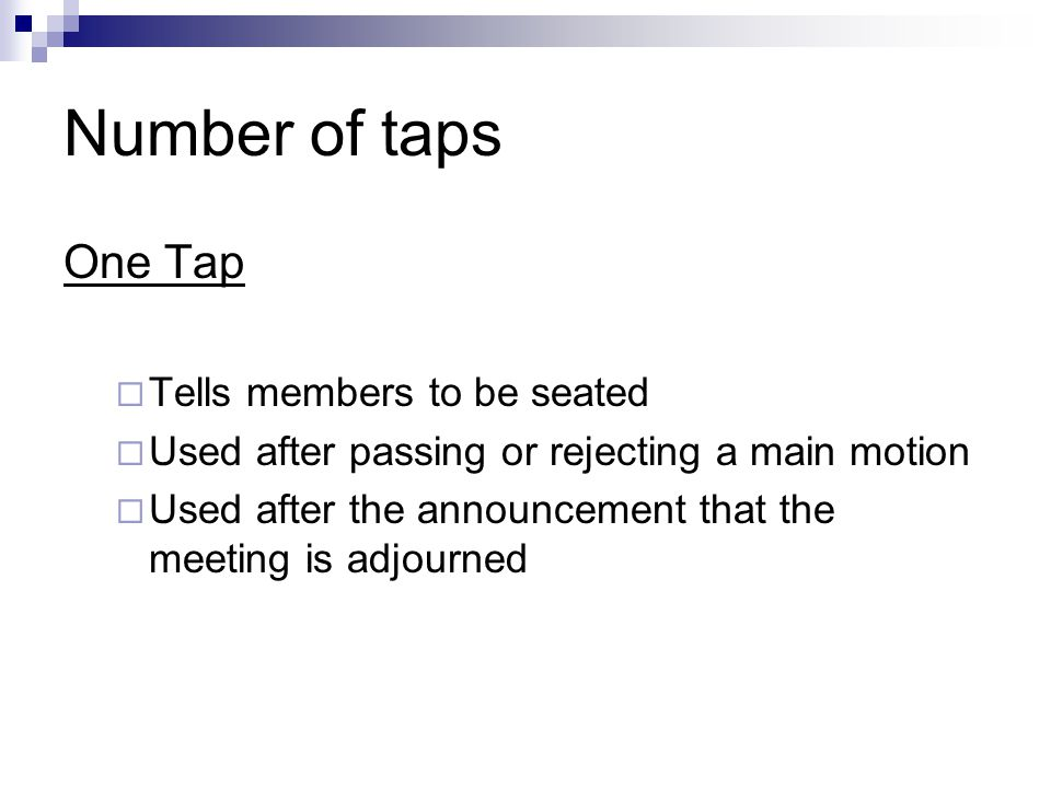 Number of taps One Tap Tells members to be seated