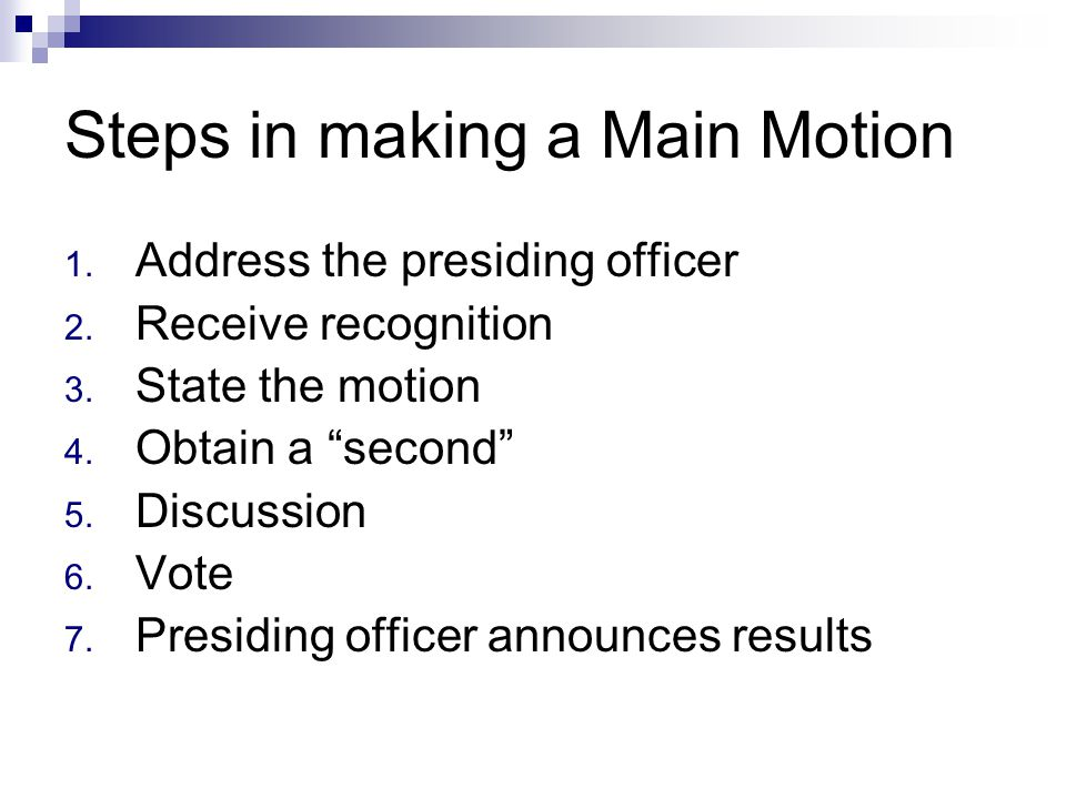 Steps in making a Main Motion
