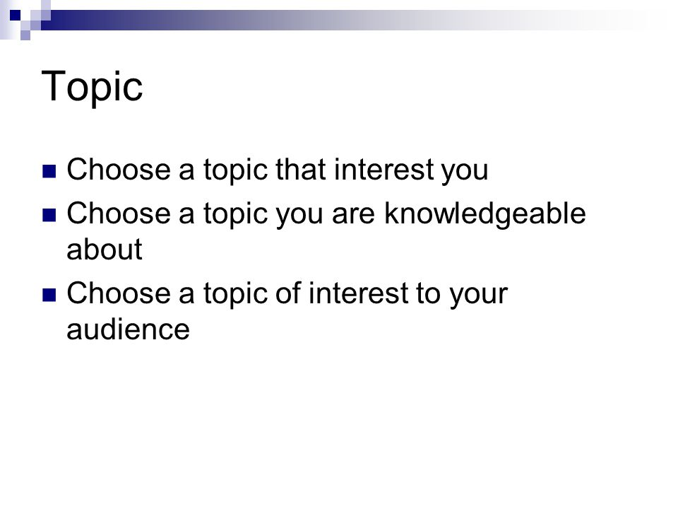 Topic Choose a topic that interest you