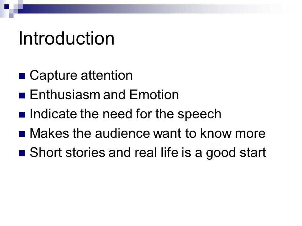 Introduction Capture attention Enthusiasm and Emotion