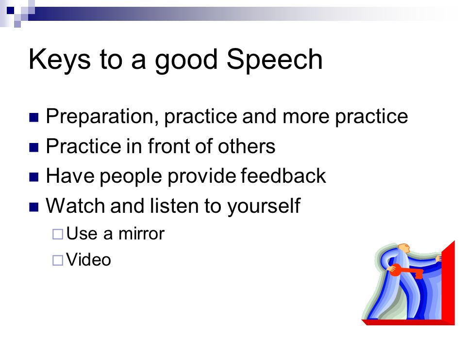 Keys to a good Speech Preparation, practice and more practice