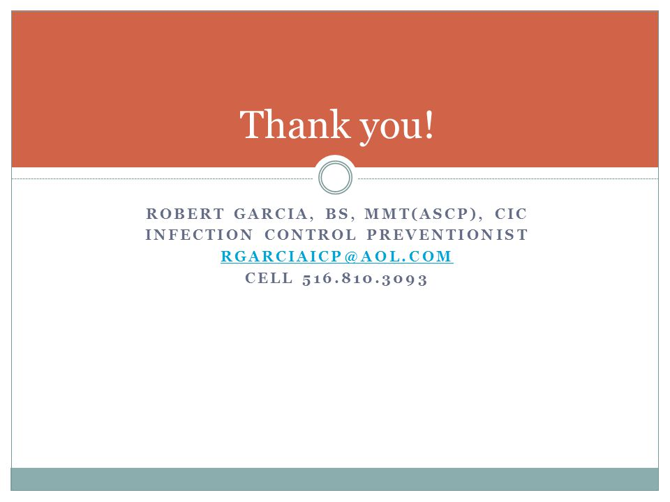 Robert Garcia, bs, mmt(ASCP), cic Infection control preventionist