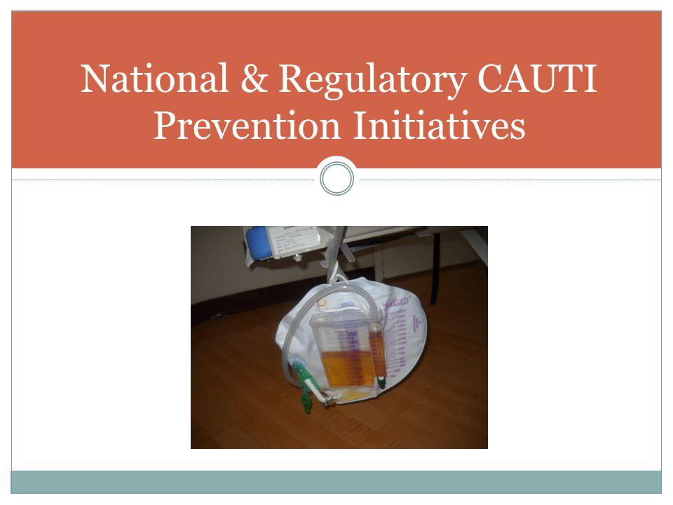 National & Regulatory CAUTI Prevention Initiatives