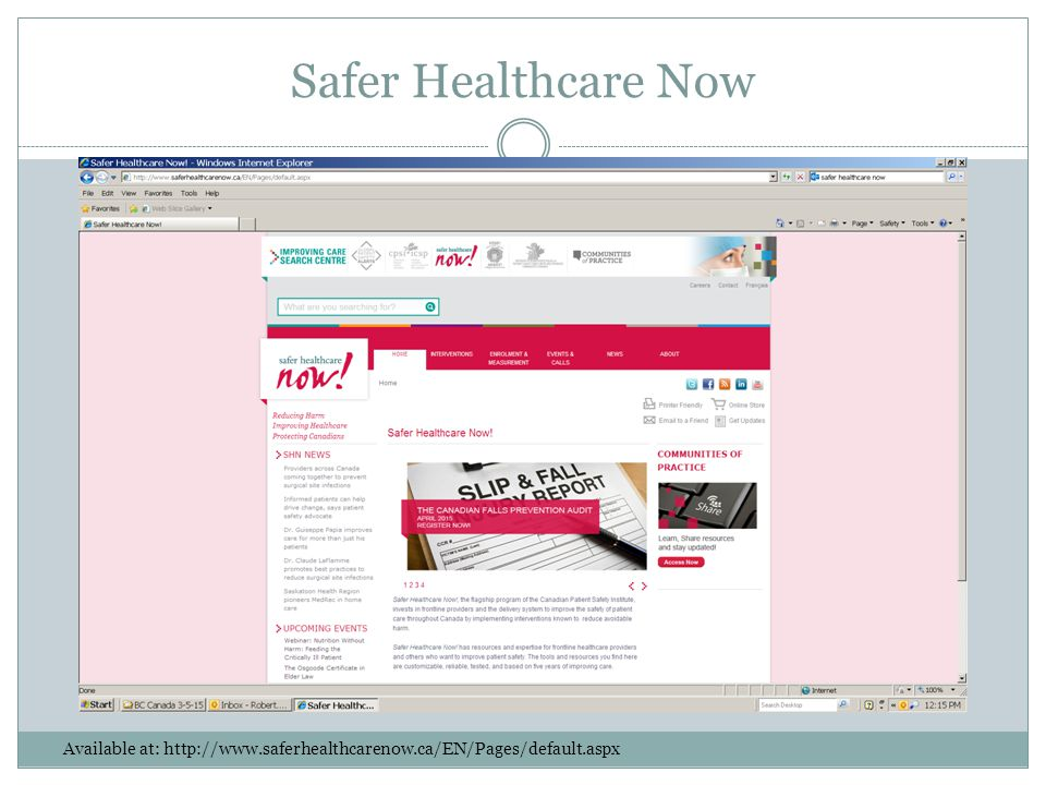 Safer Healthcare Now Available at: http://www.saferhealthcarenow.ca/EN/Pages/default.aspx