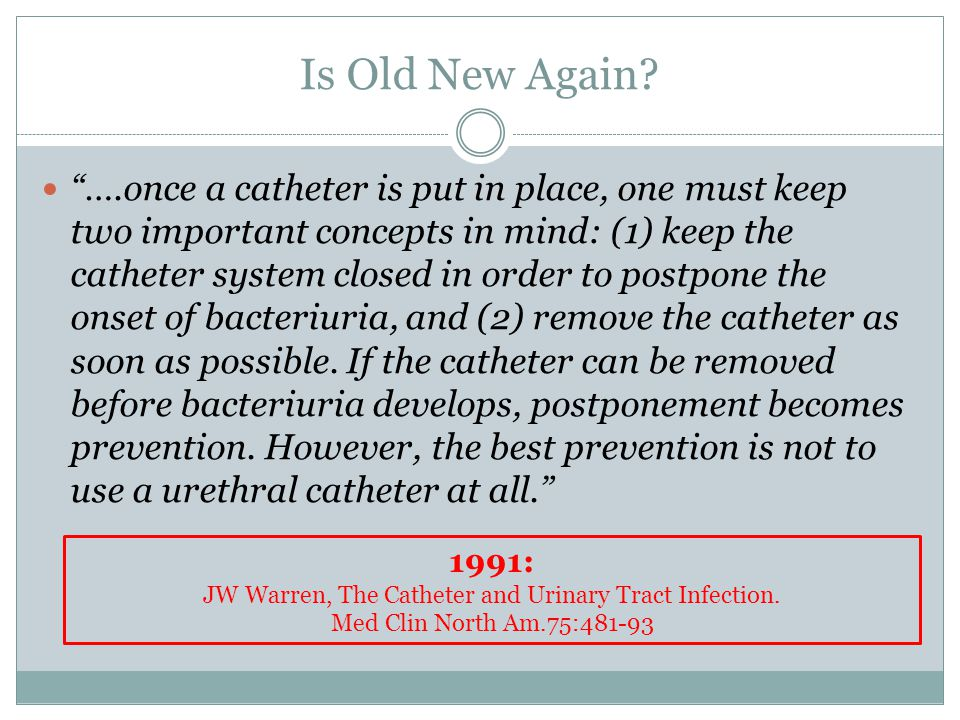 JW Warren, The Catheter and Urinary Tract Infection.
