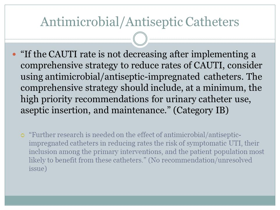 reducing risks of catheter associated utis Criteria but also delineate strategies to reduce cauti risk and review approaches that are not effective in reducing the incidence of urinary infections10,11  address correspondence to kathleen s oman, rn, phd, faen, faan, university of colorado hospital, 12401 e 17th avenue, mail stop 901, aurora, co 80045.