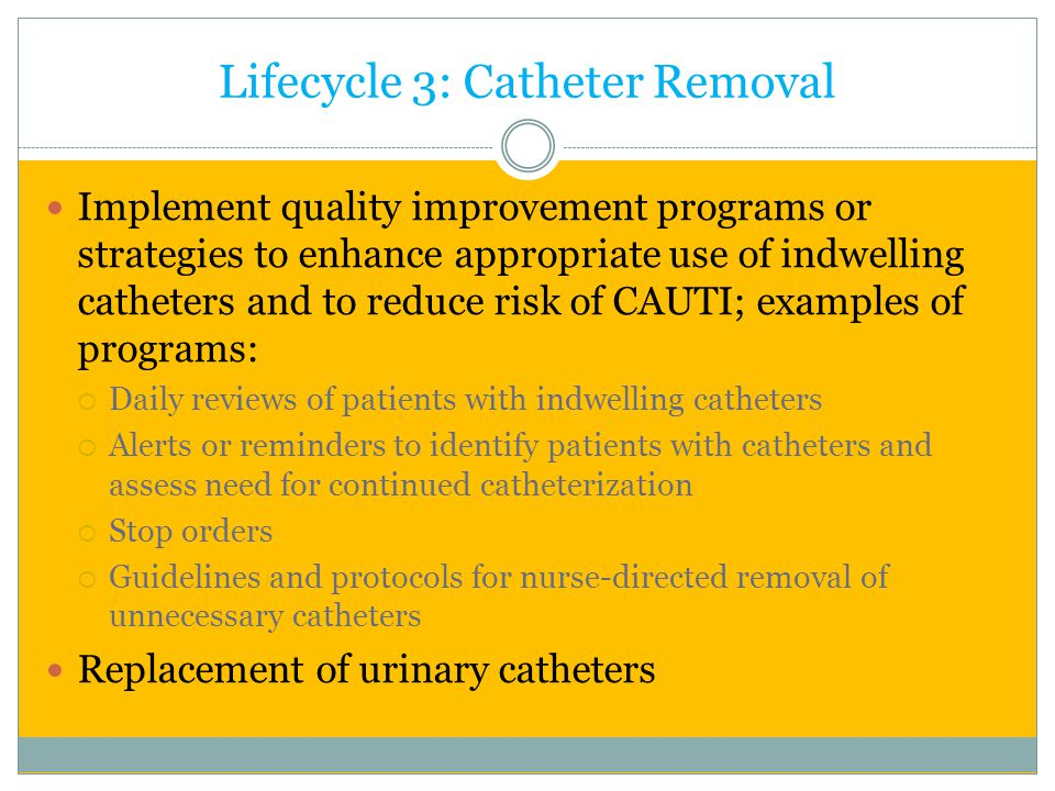 Lifecycle 3: Catheter Removal