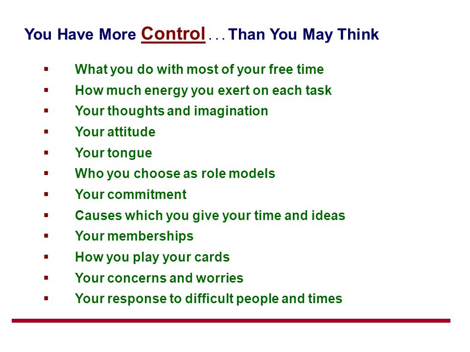 You Have More Control . . . Than You May Think