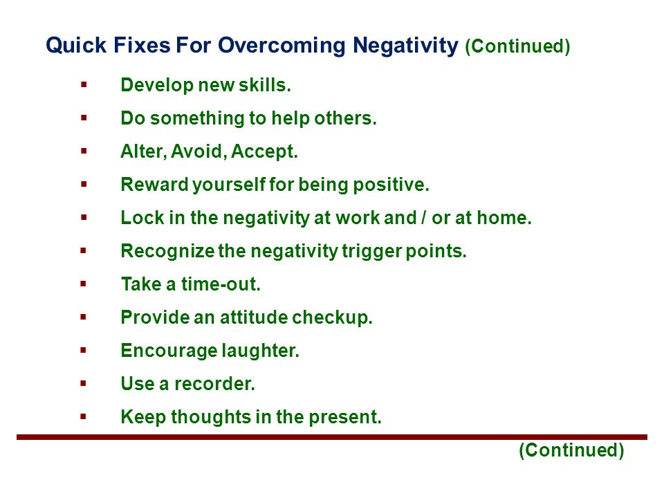 Quick Fixes For Overcoming Negativity (Continued)