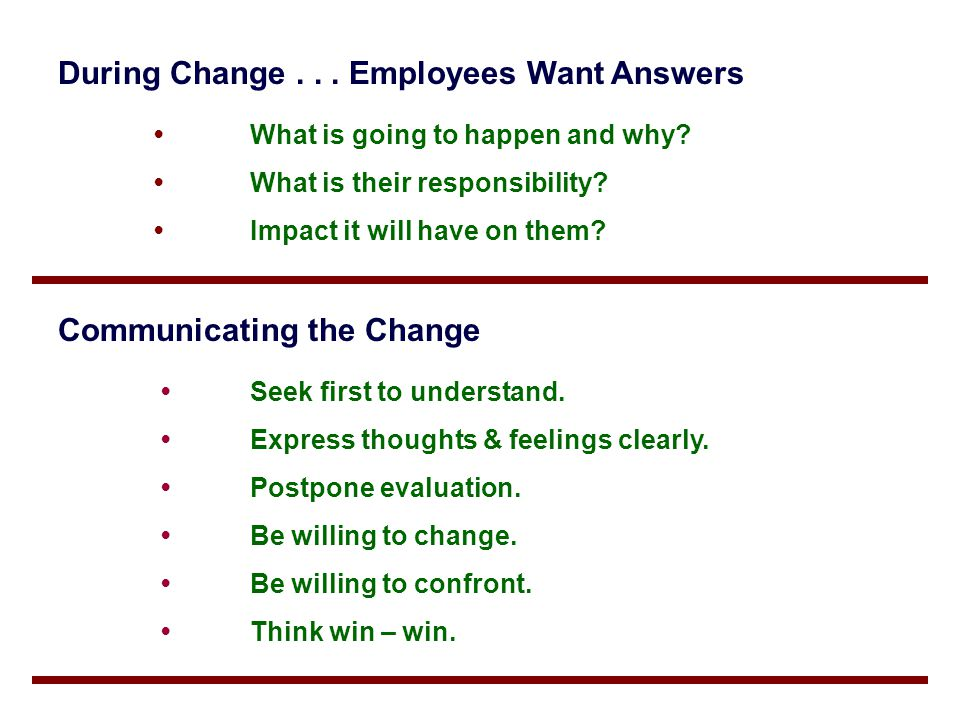 During Change . . . Employees Want Answers