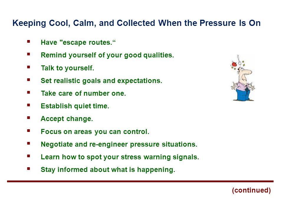Keeping Cool, Calm, and Collected When the Pressure Is On