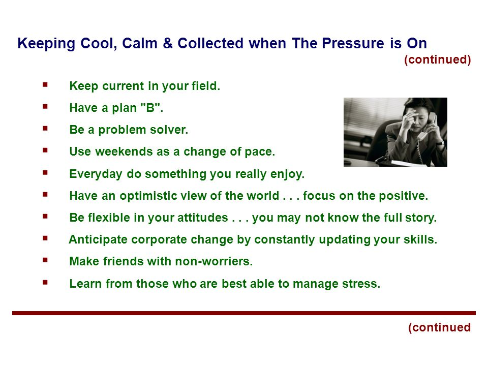 Keeping Cool, Calm & Collected when The Pressure is On