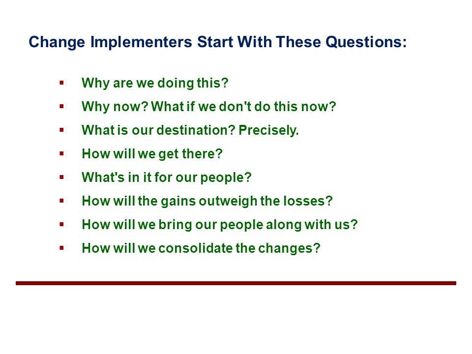 Change Implementers Start With These Questions: