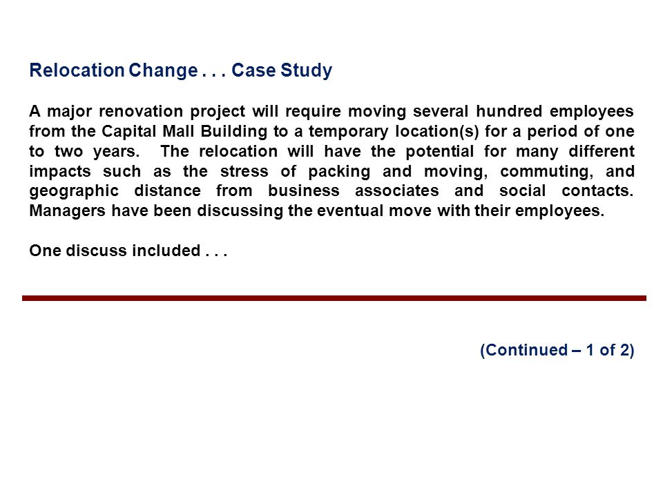 Relocation Change . . . Case Study