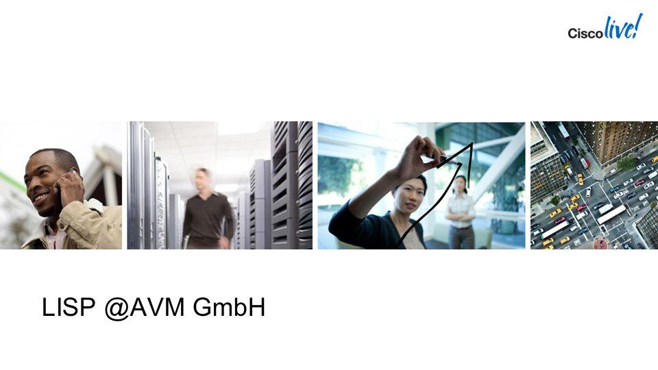 Cisco Live 2013 4/13/2017 LISP @AVM GmbH