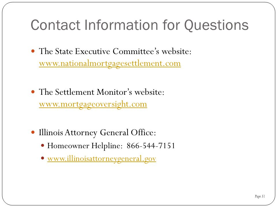 Contact Information for Questions The State Executive Committee's website: www.nationalmortgagesettlement.com.