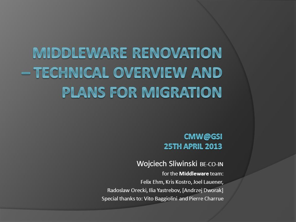 Middleware renovation – technical overview AND plans for migration CMW@GSI 25th april 2013