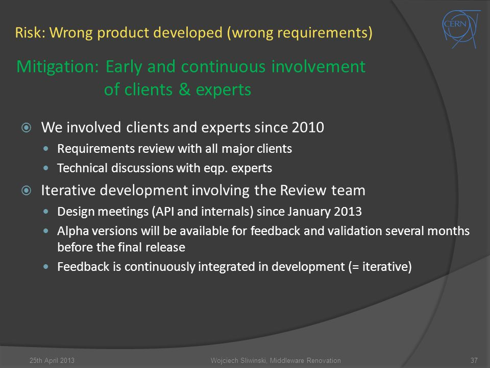 Risk: Wrong product developed (wrong requirements)