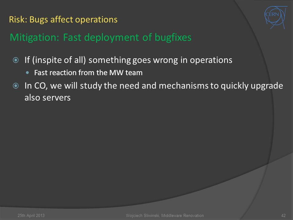 Risk: Bugs affect operations