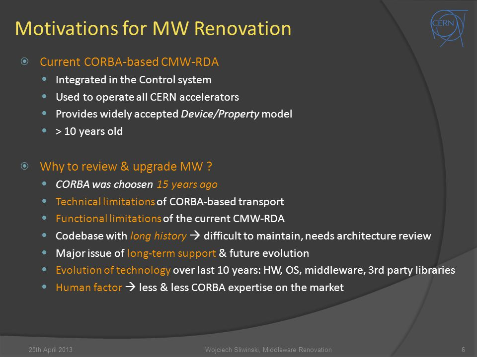 Motivations for MW Renovation