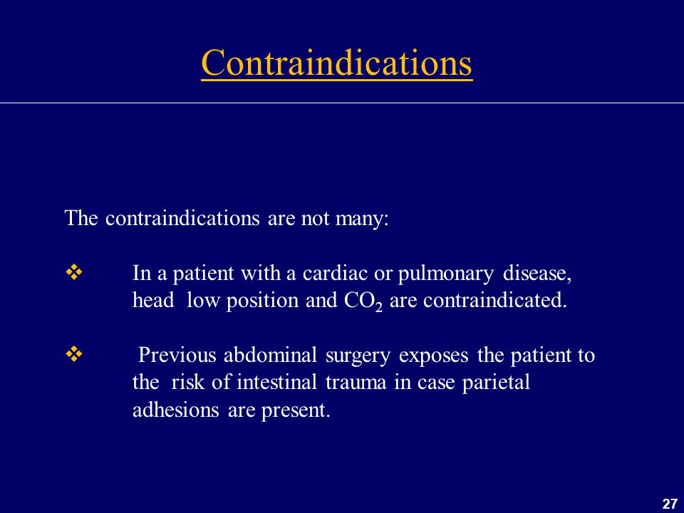 Contraindications The contraindications are not many: