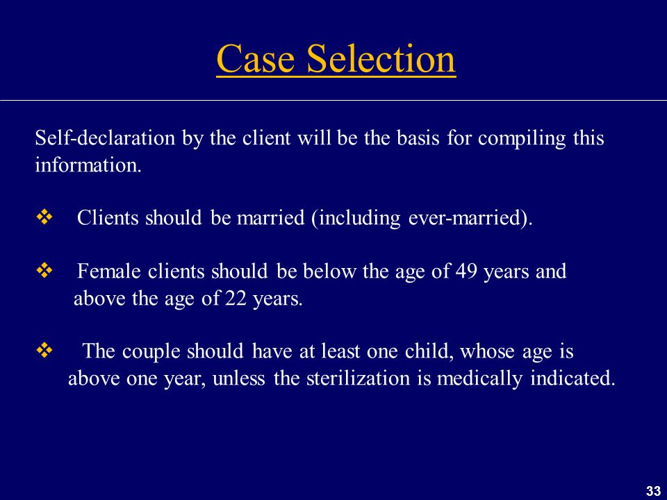 Case Selection Self-declaration by the client will be the basis for compiling this information. Clients should be married (including ever-married).