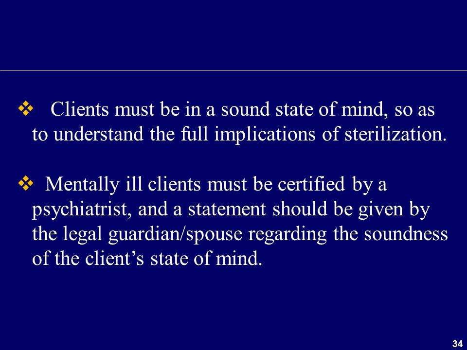 Clients must be in a sound state of mind, so as