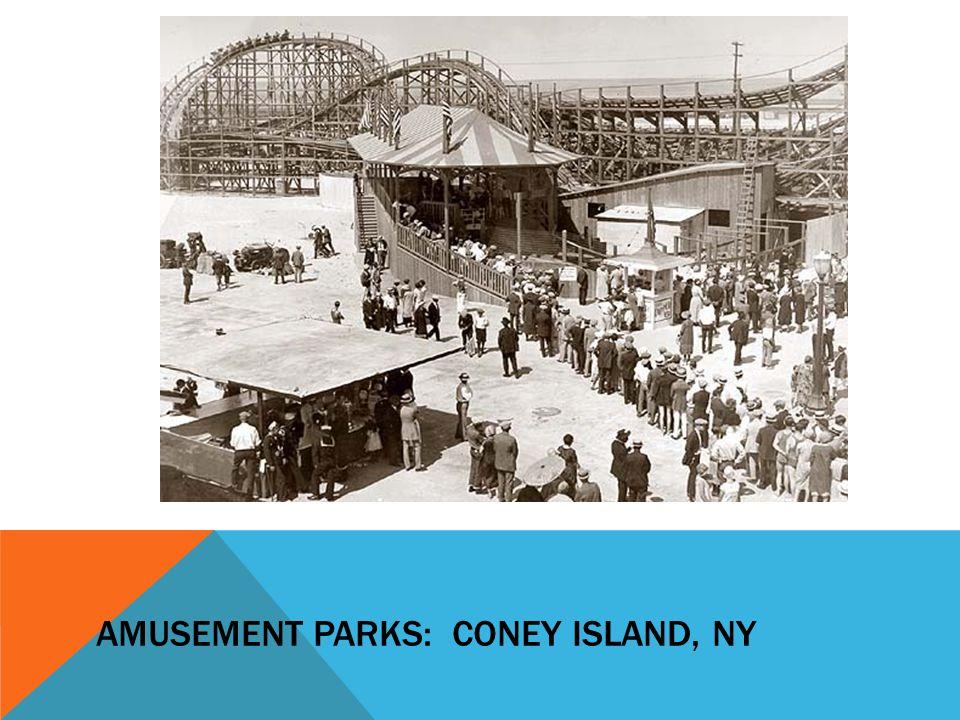 Amusement parks: Coney island, NY