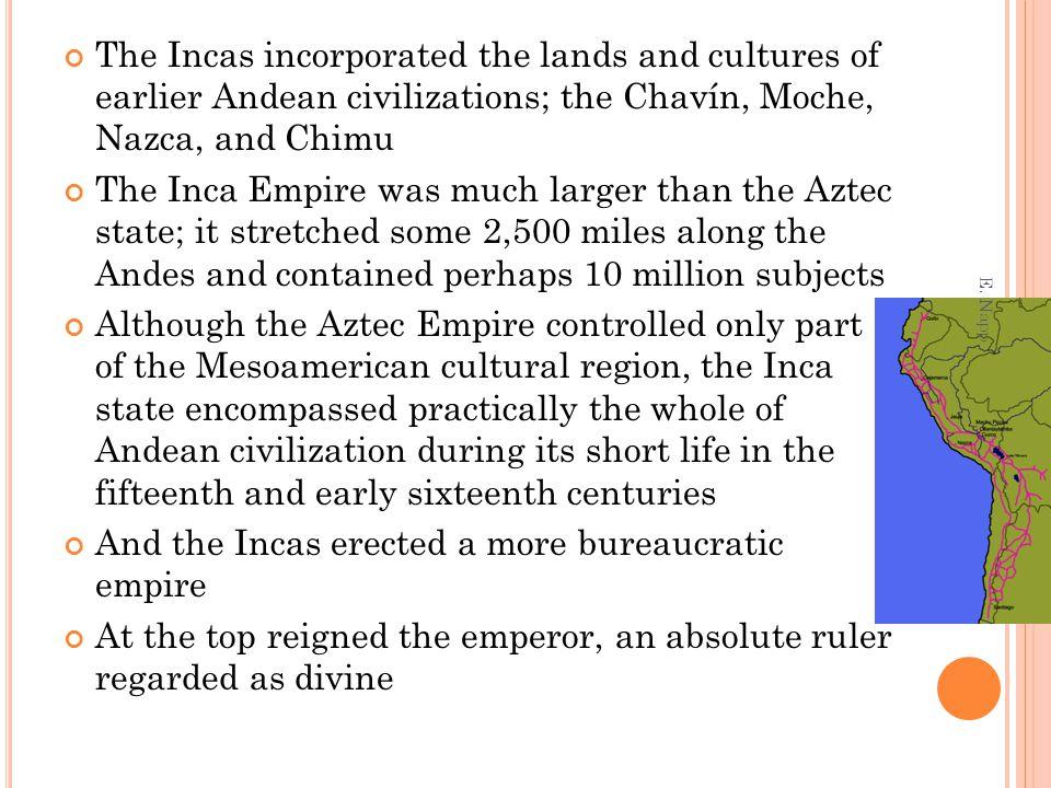 And the Incas erected a more bureaucratic empire
