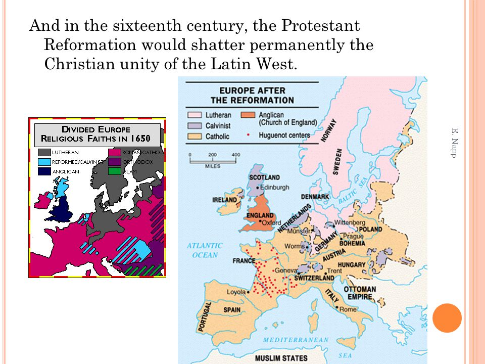 And in the sixteenth century, the Protestant Reformation would shatter permanently the Christian unity of the Latin West.
