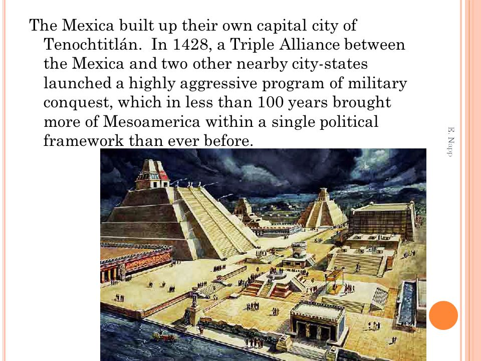 The Mexica built up their own capital city of Tenochtitlán