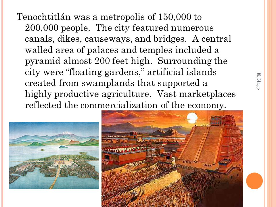 Tenochtitlán was a metropolis of 150,000 to 200,000 people