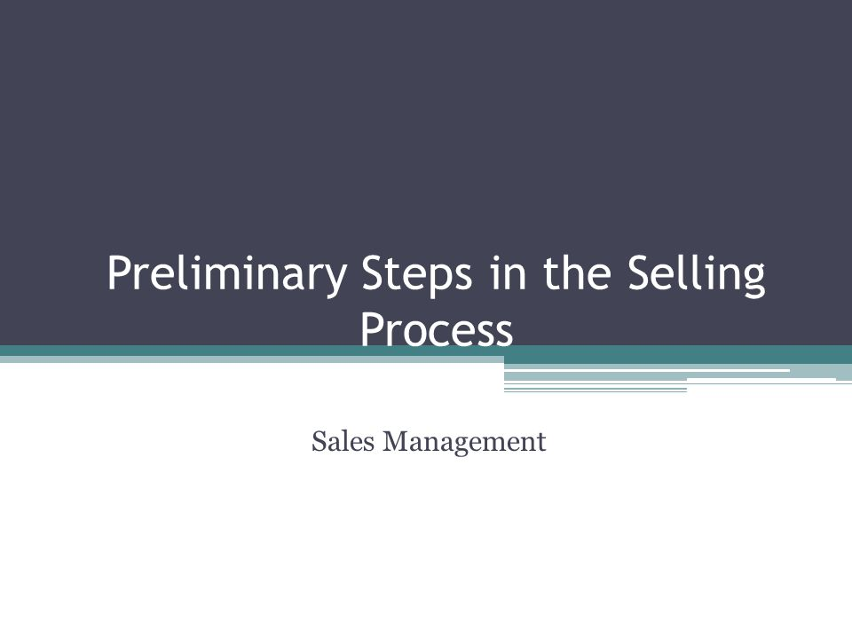 Preliminary Steps in the Selling Process