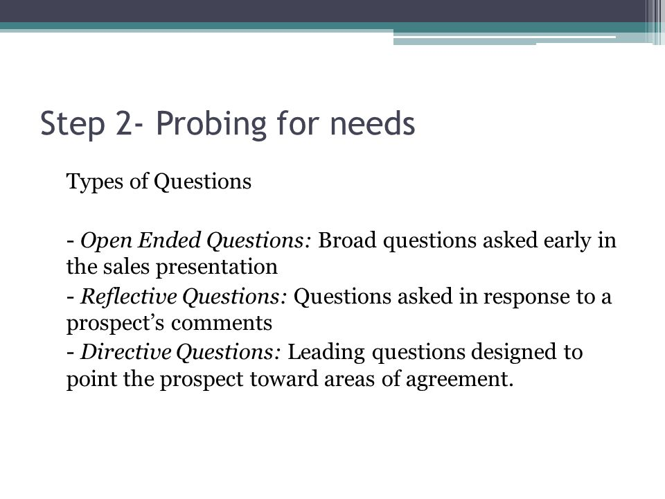 Step 2- Probing for needs