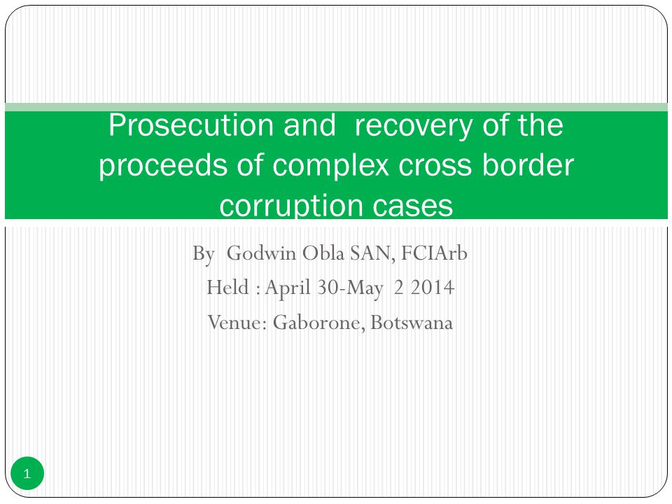 Prosecution and recovery of the proceeds of complex cross border corruption cases