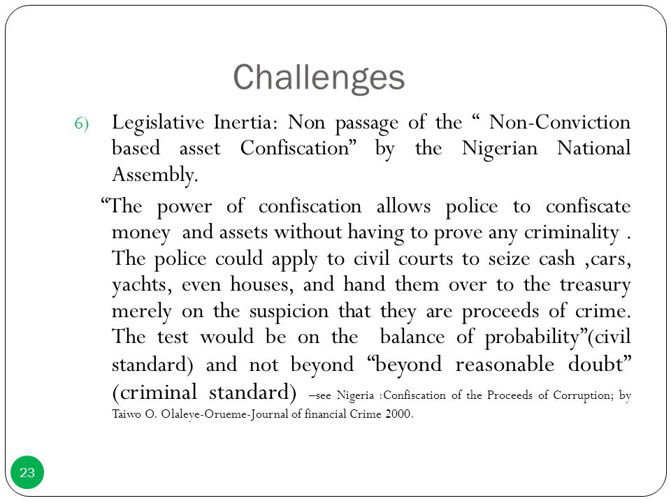 Challenges Legislative Inertia: Non passage of the Non-Conviction based asset Confiscation by the Nigerian National Assembly.
