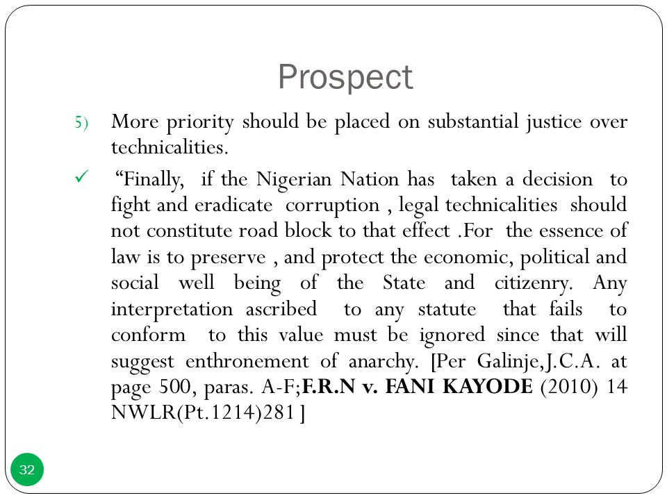 Prospect More priority should be placed on substantial justice over technicalities.