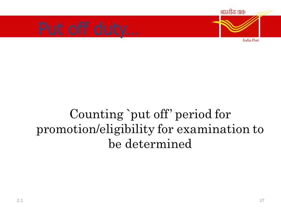 Put off duty… Counting `put off' period for promotion/eligibility for examination to be determined.