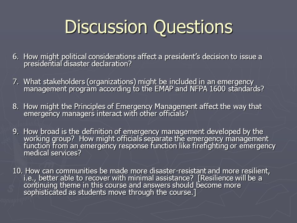 Discussion Questions 6. How might political considerations affect a president's decision to issue a presidential disaster declaration