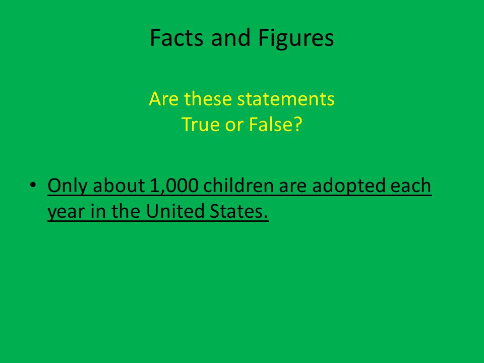 Facts and Figures Are these statements True or False