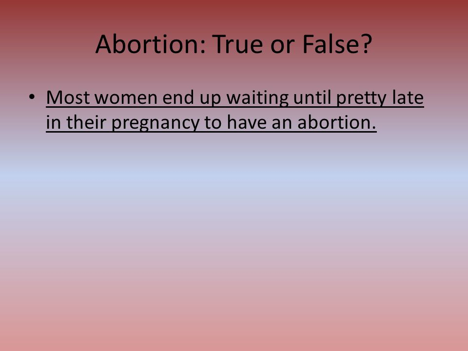 Abortion: True or False