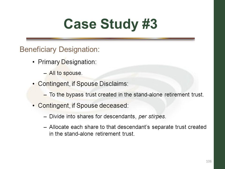 Case Study #3 Beneficiary Designation: Primary Designation: