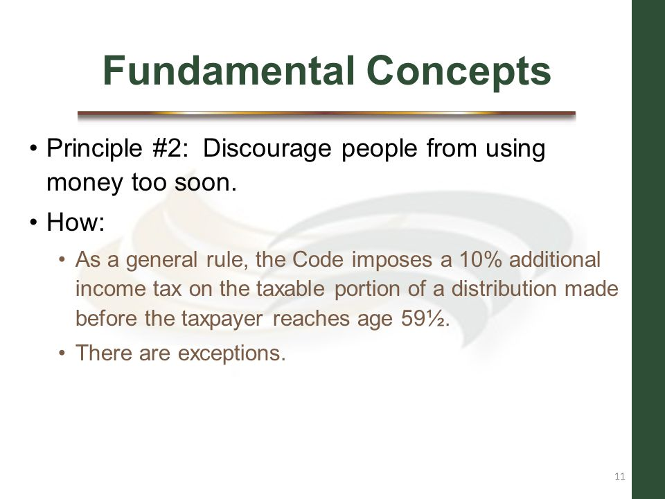 Fundamental Concepts Principle #2: Discourage people from using money too soon. How:
