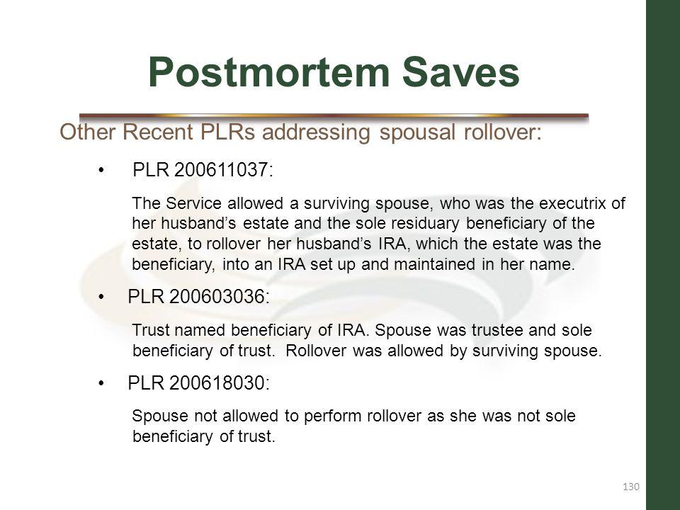 Postmortem Saves Other Recent PLRs addressing spousal rollover: