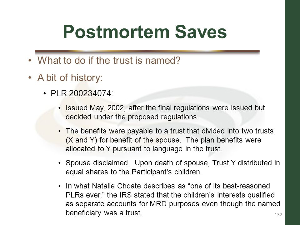 Postmortem Saves What to do if the trust is named A bit of history: