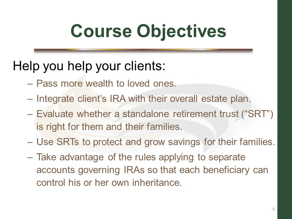 Course Objectives Help you help your clients: