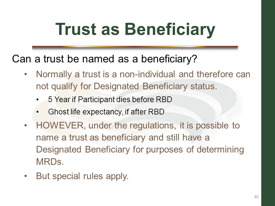 Trust as Beneficiary Can a trust be named as a beneficiary