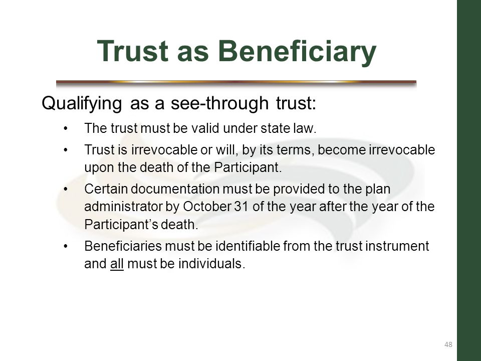 Trust as Beneficiary Qualifying as a see-through trust: