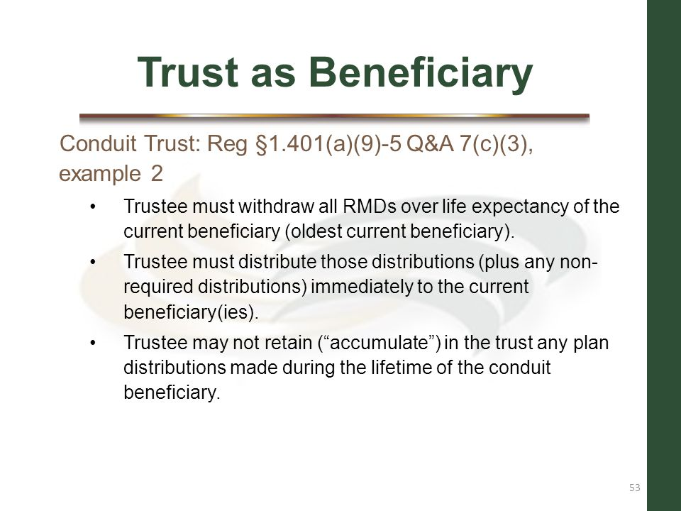 Trust as Beneficiary Conduit Trust: Reg §1.401(a)(9)-5 Q&A 7(c)(3), example 2.